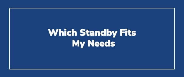 Which Standby Fits My Needs